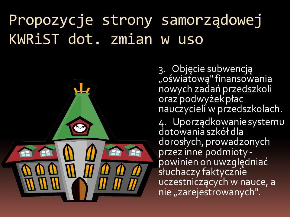 Propozycje strony samorządowej KWRiST dot. zmian w uso 3. Objęcie subwencją oświatową