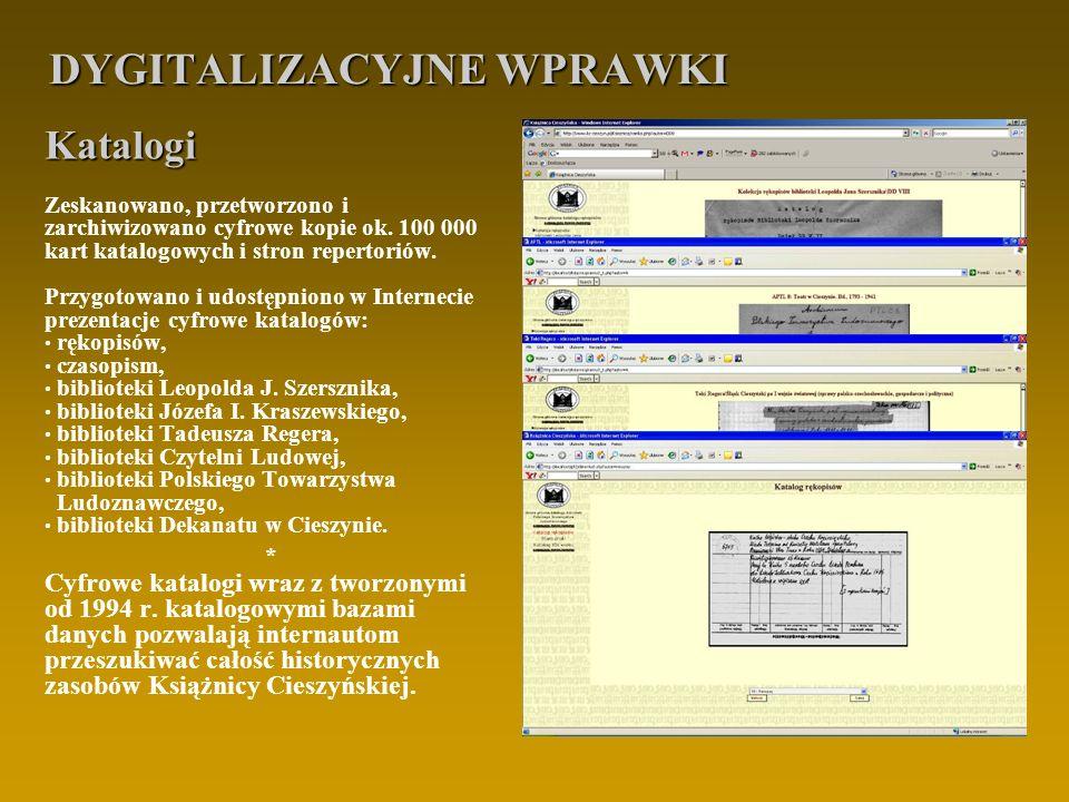 Biblioteka Cieszyńska Biblioteka Wirtualna obejmuje cyfrowe kopie 98 dzieł (łącznie ok.