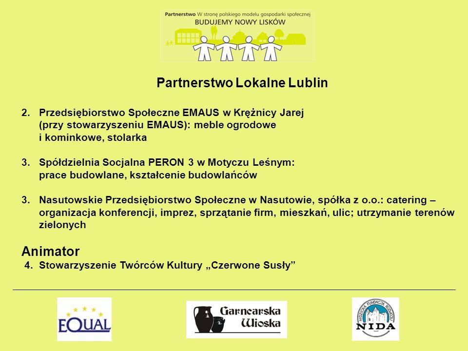 Partnerstwo Lokalne Lublin 2.Przedsiębiorstwo Społeczne EMAUS w Krężnicy Jarej (przy stowarzyszeniu EMAUS): meble ogrodowe i kominkowe, stolarka 3.Spó