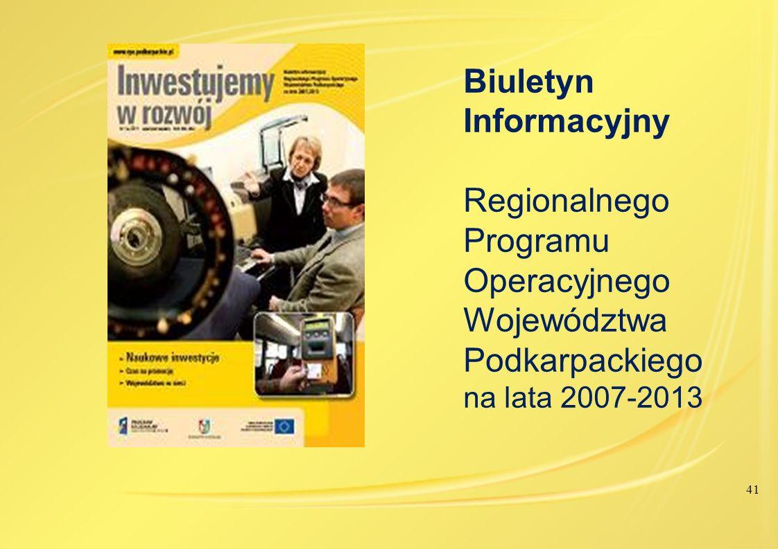 41 Biuletyn Informacyjny Regionalnego Programu Operacyjnego Województwa Podkarpackiego na lata 2007-2013