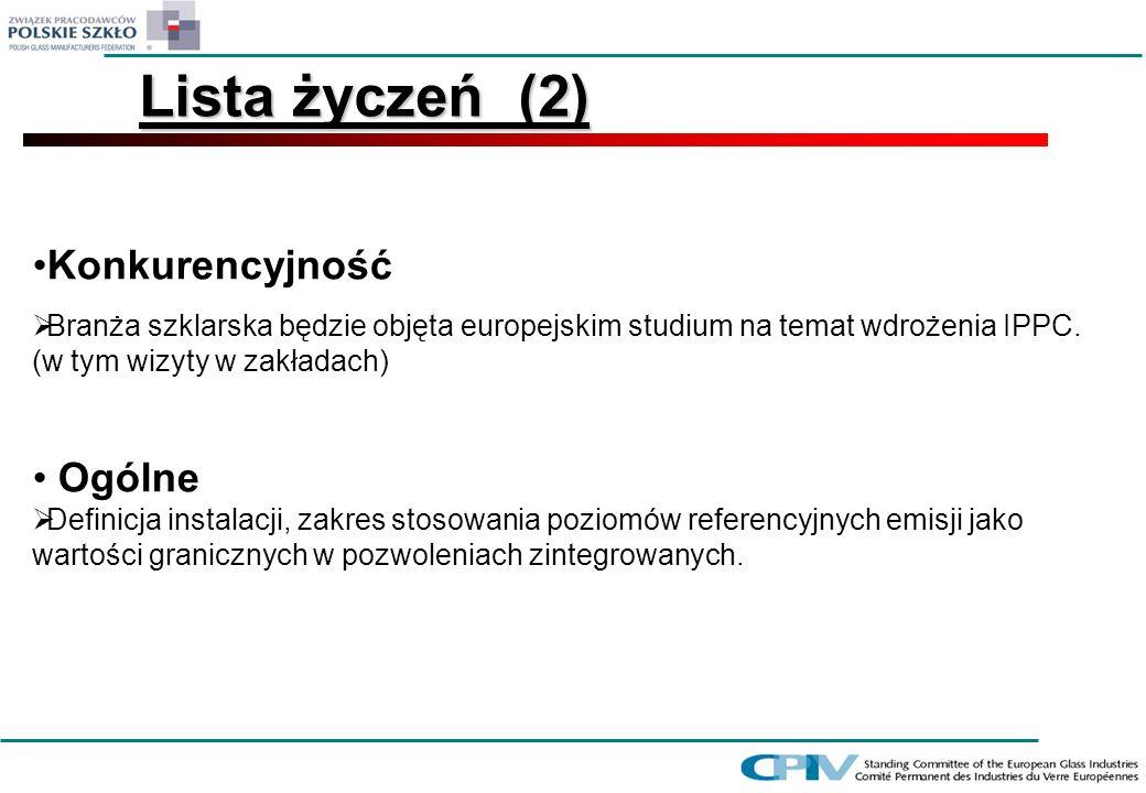 Konkurencyjność Branża szklarska będzie objęta europejskim studium na temat wdrożenia IPPC. (w tym wizyty w zakładach) Ogólne Definicja instalacji, za