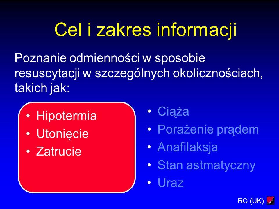 RC (UK) Cel i zakres informacji Hipotermia Utonięcie Zatrucie Ciąża Porażenie prądem Anafilaksja Stan astmatyczny Uraz Poznanie odmienności w sposobie