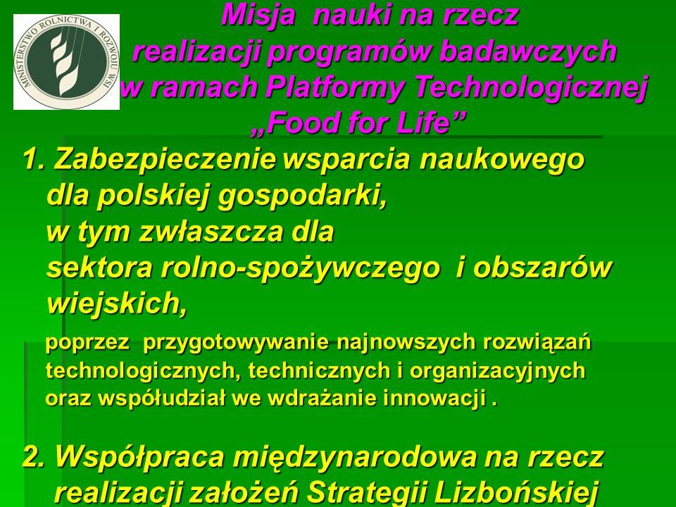 Misja nauki na rzecz Misja nauki na rzecz realizacji programów badawczych w ramach Platformy Technologicznej Food for Life realizacji programów badawc