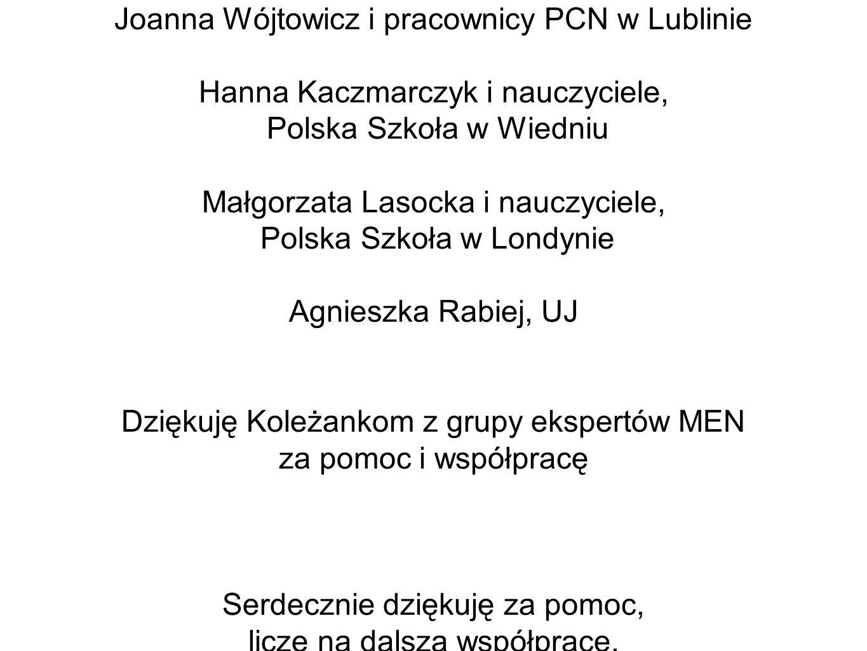 Joanna Wójtowicz i pracownicy PCN w Lublinie Hanna Kaczmarczyk i nauczyciele, Polska Szkoła w Wiedniu Małgorzata Lasocka i nauczyciele, Polska Szkoła