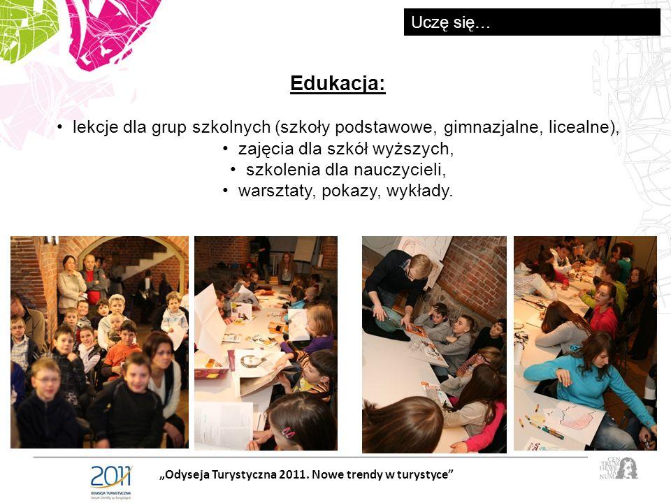Edukacja: lekcje dla grup szkolnych (szkoły podstawowe, gimnazjalne, licealne), zajęcia dla szkół wyższych, szkolenia dla nauczycieli, warsztaty, pokazy, wykłady.