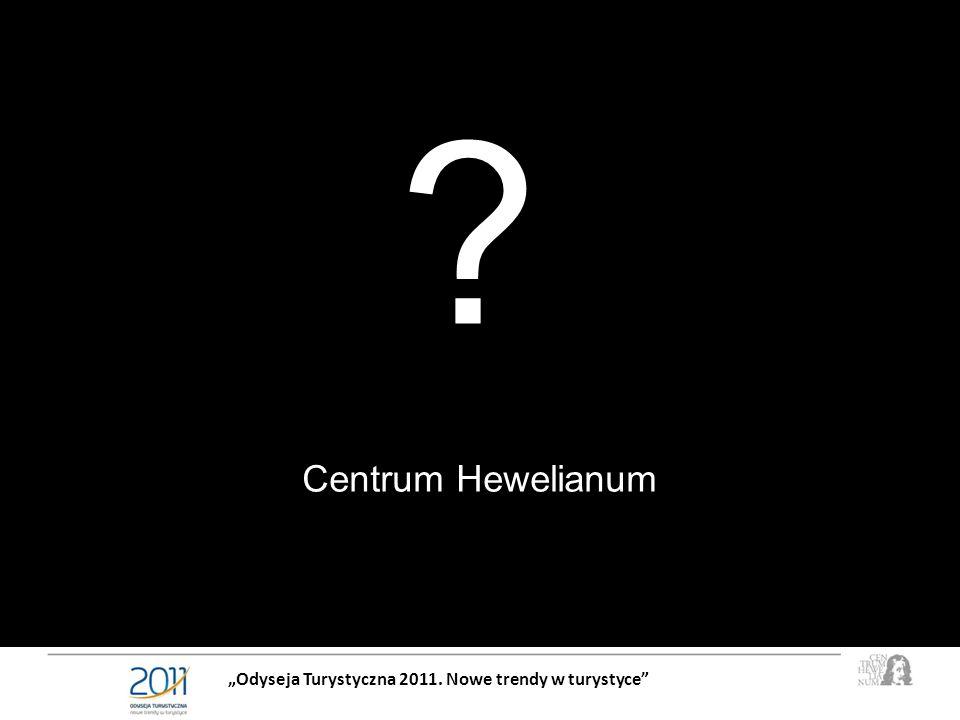 Odyseja Turystyczna 2011. Nowe trendy w turystyce ? Centrum Hewelianum