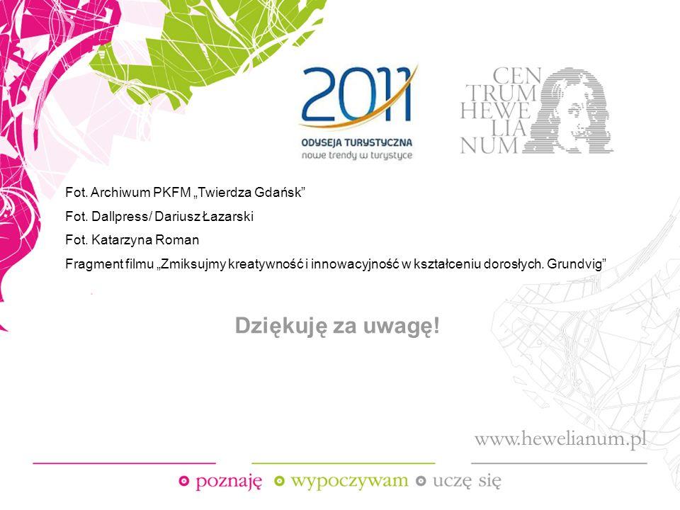 Dziękuję za uwagę. Fot. Archiwum PKFM Twierdza Gdańsk Fot.