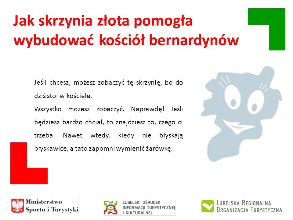 Wydawca: Lubelska Regionalna Organizacja Turystyczna 20-113 Lublin, ul.
