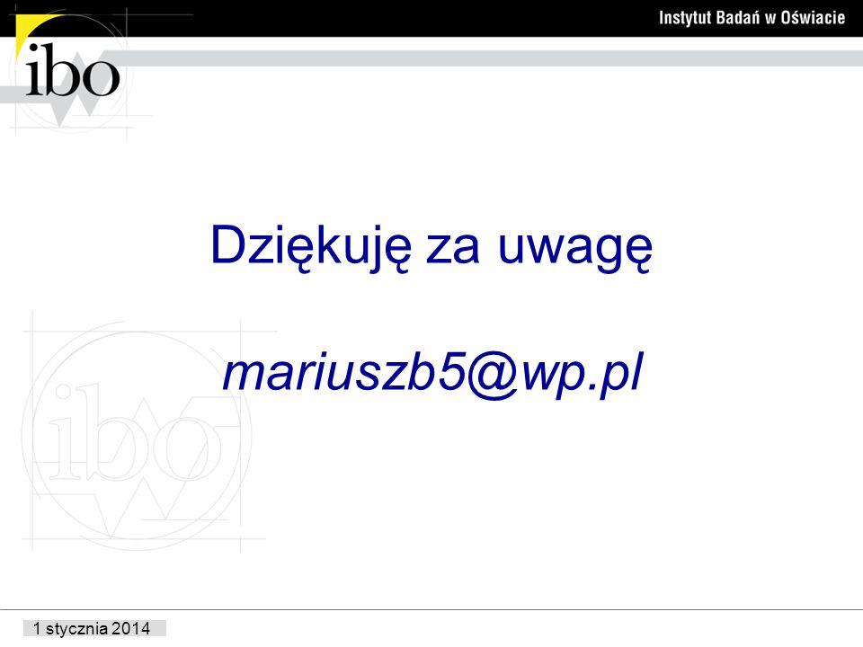 1 stycznia 2014 Dziękuję za uwagę mariuszb5@wp.pl