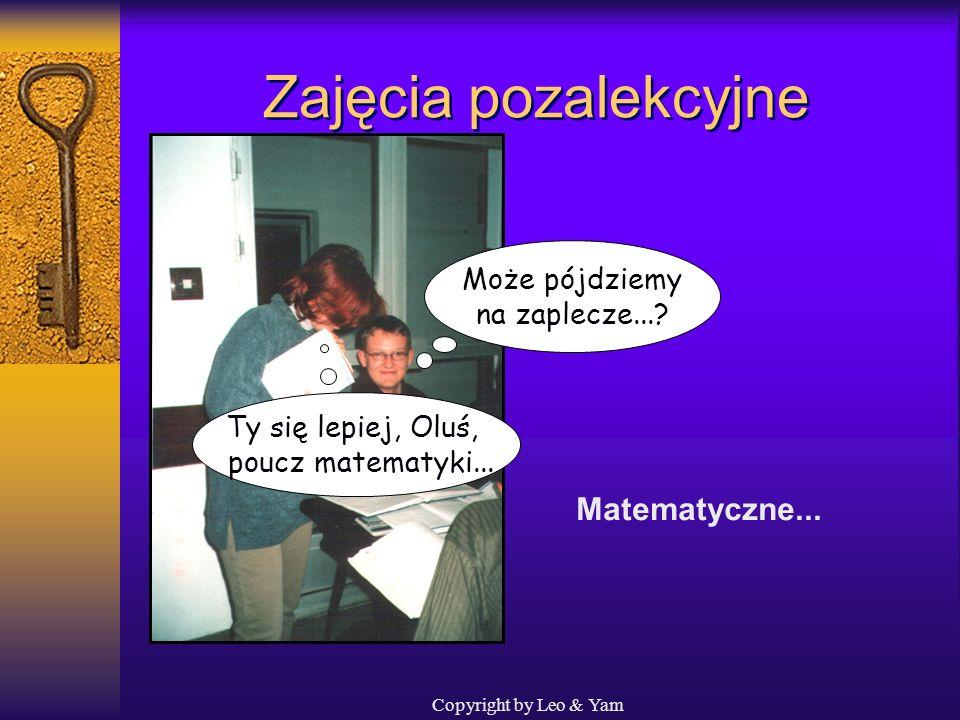 Copyright by Leo & Yam Zajęcia pozalekcyjne...jak i poważne kółka zainteresowań! Chemiczne