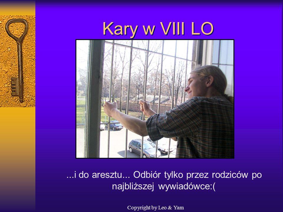 Copyright by Leo & Yam Kary w VIII LO Spisać, pobrać odciski palców... zrobić kilka zdjęć...