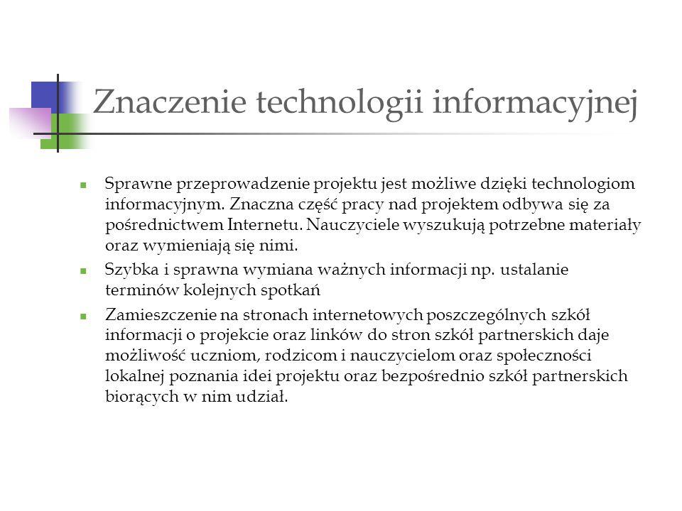 Znaczenie technologii informacyjnej Sprawne przeprowadzenie projektu jest możliwe dzięki technologiom informacyjnym. Znaczna część pracy nad projektem