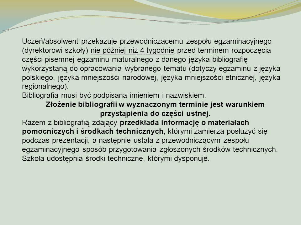 Zdający ma obowiązek zgłosić się na każdy egzamin w części ustnej i pisemnej punktualnie, zgodnie z ogłoszonym harmonogramem.
