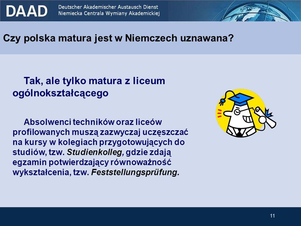 Czy polska matura jest w Niemczech uznawana? Tak, ale tylko matura z liceum ogólnokształcącego Absolwenci techników oraz liceów profilowanych muszą za