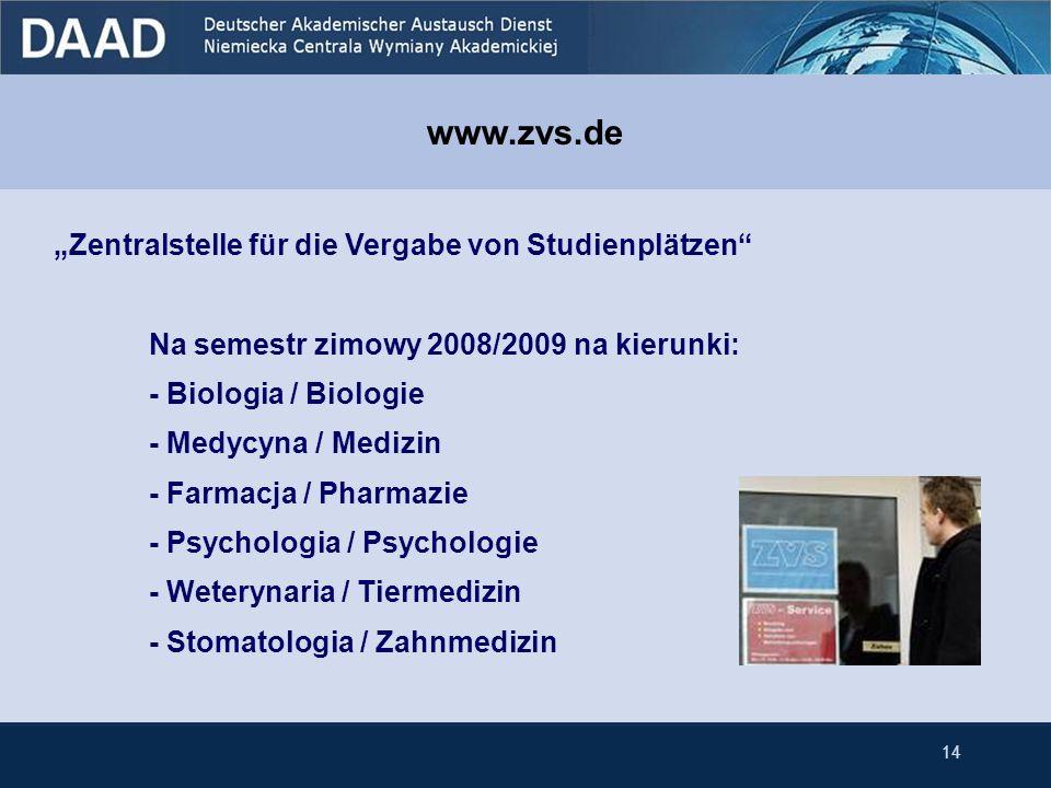 Zentralstelle für die Vergabe von Studienplätzen Na semestr zimowy 2008/2009 na kierunki: - Biologia / Biologie - Medycyna / Medizin - Farmacja / Phar