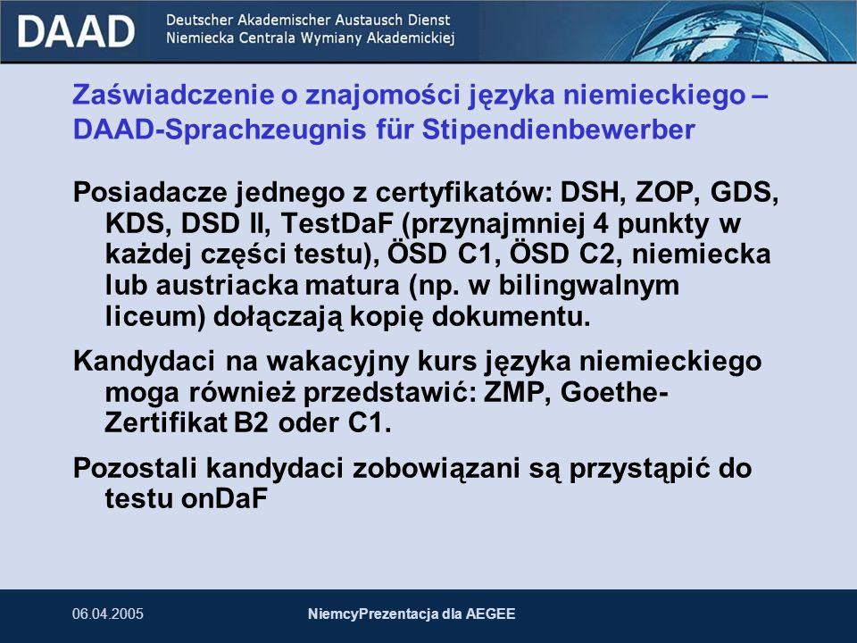 06.04.2005NiemcyPrezentacja dla AEGEE Zaświadczenie o znajomości języka niemieckiego – DAAD-Sprachzeugnis für Stipendienbewerber Posiadacze jednego z