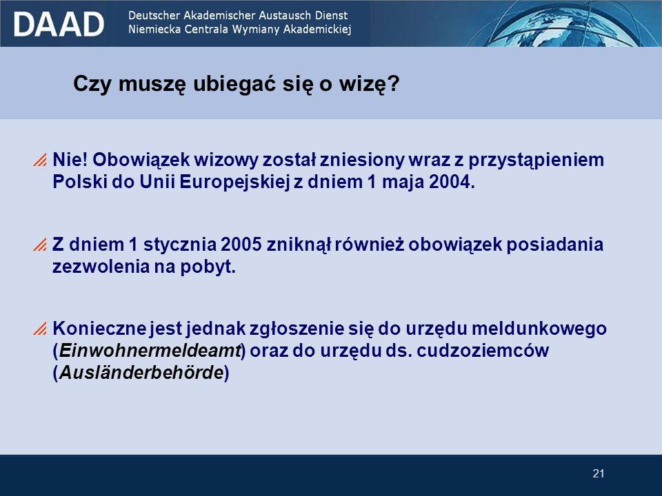Czy muszę ubiegać się o wizę? Nie! Obowiązek wizowy został zniesiony wraz z przystąpieniem Polski do Unii Europejskiej z dniem 1 maja 2004. Z dniem 1