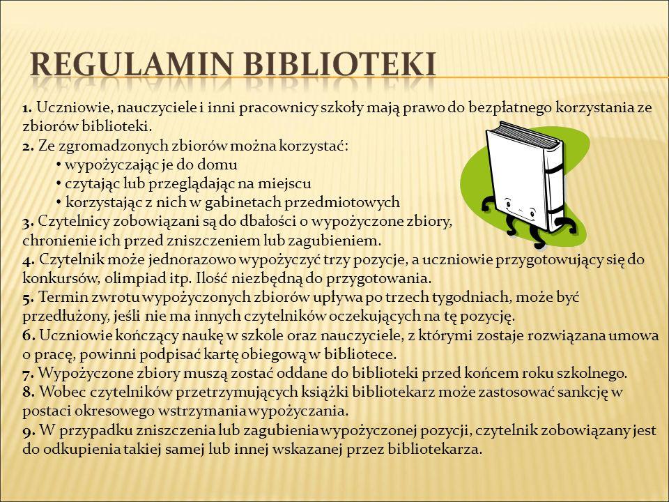 1. Uczniowie, nauczyciele i inni pracownicy szkoły mają prawo do bezpłatnego korzystania ze zbiorów biblioteki. 2. Ze zgromadzonych zbiorów można korz