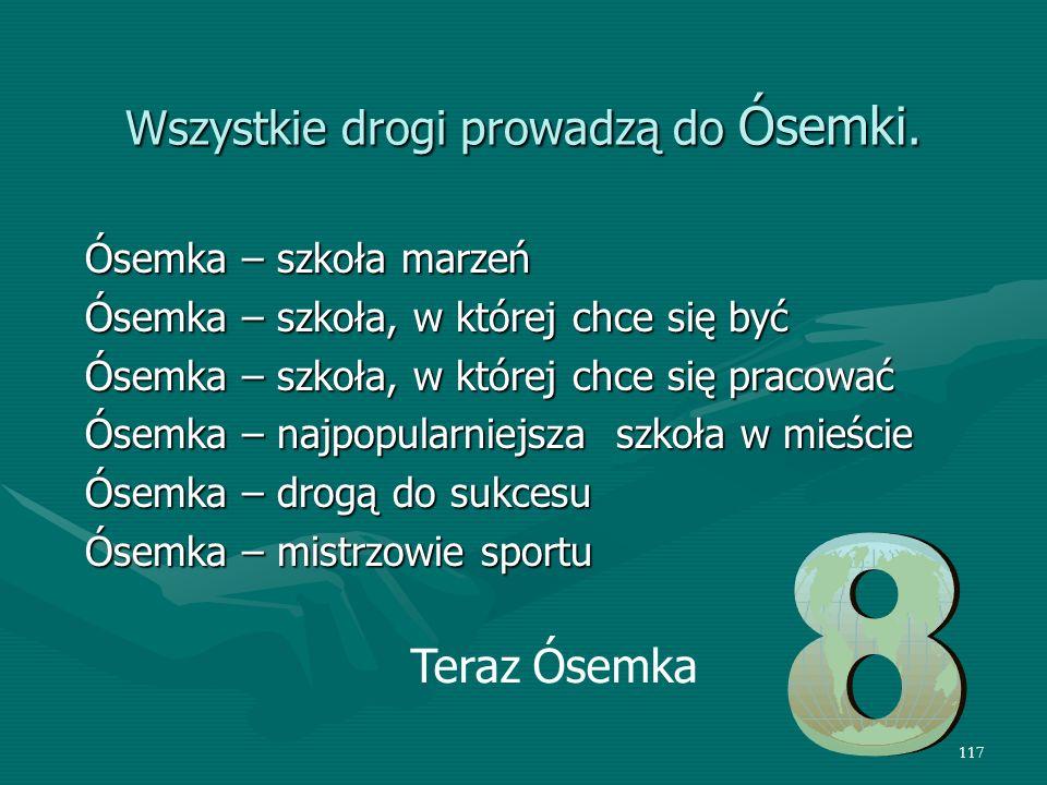 117 Wszystkie drogi prowadzą do Ósemki.