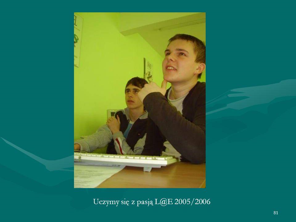81 Uczymy się z pasją L@E 2005/2006