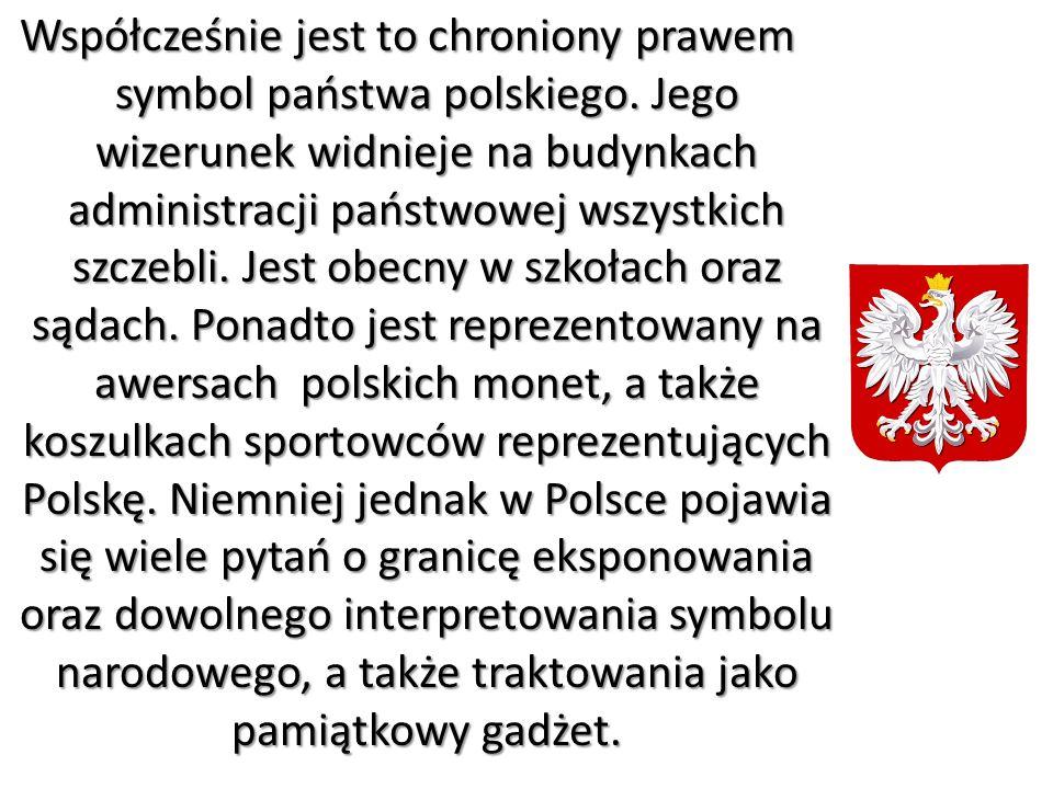 Współcześnie jest to chroniony prawem symbol państwa polskiego. Jego wizerunek widnieje na budynkach administracji państwowej wszystkich szczebli. Jes