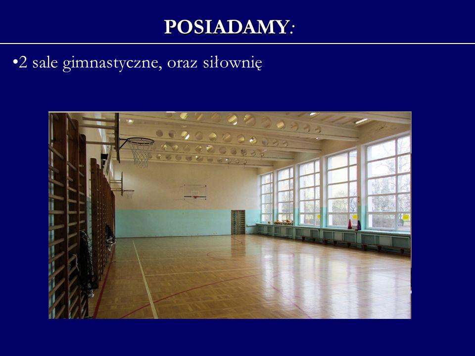 2 sale gimnastyczne, oraz siłownię