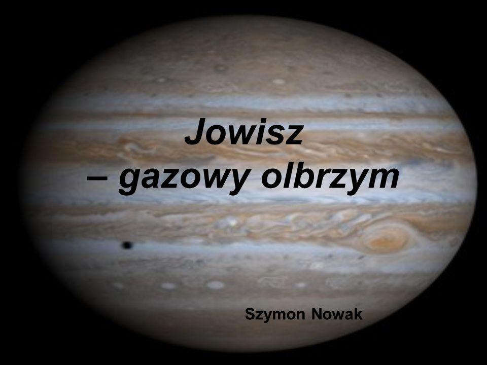 Jowisz - Jest to piąta planeta układu słonecznego - Jego masa jest 2,5 raza większa od reszty planet - Jest największą planetą naszego układu - Znany już w starożytności!!.