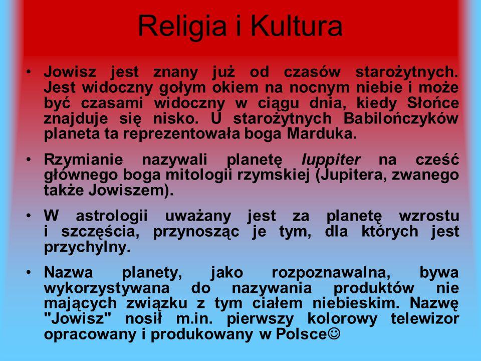 Religia i Kultura Jowisz jest znany już od czasów starożytnych. Jest widoczny gołym okiem na nocnym niebie i może być czasami widoczny w ciągu dnia, k