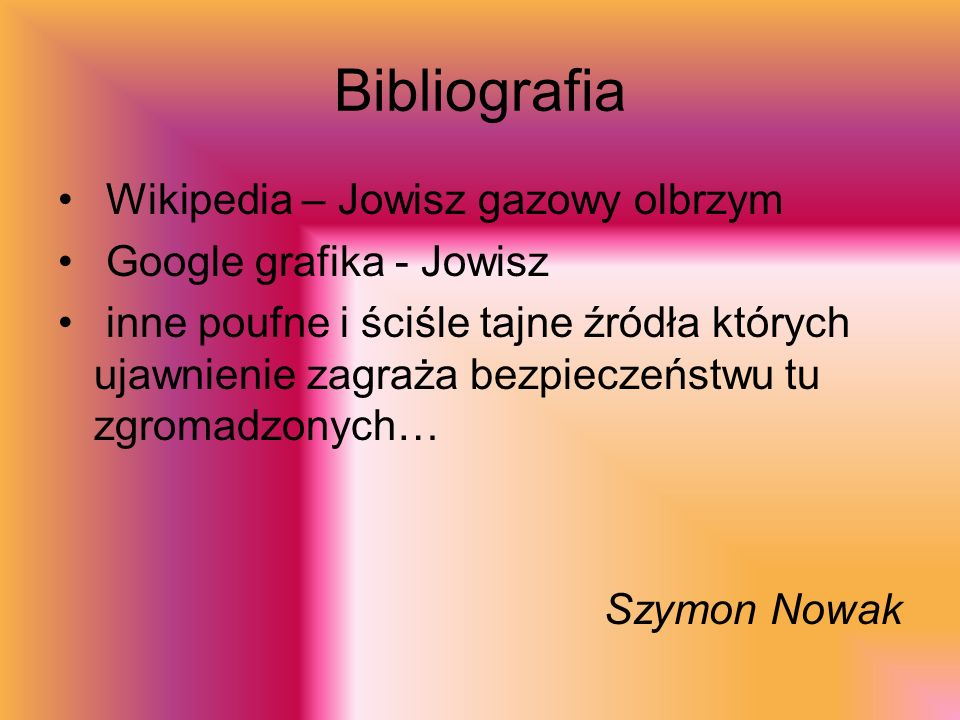 Bibliografia Wikipedia – Jowisz gazowy olbrzym Google grafika - Jowisz inne poufne i ściśle tajne źródła których ujawnienie zagraża bezpieczeństwu tu