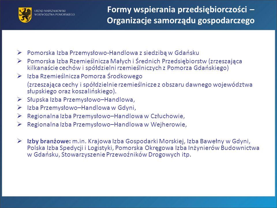Pomorska Izba Przemysłowo-Handlowa z siedzibą w Gdańsku Pomorska Izba Rzemieślnicza Małych i Średnich Przedsiębiorstw (zrzeszająca kilkanaście cechów