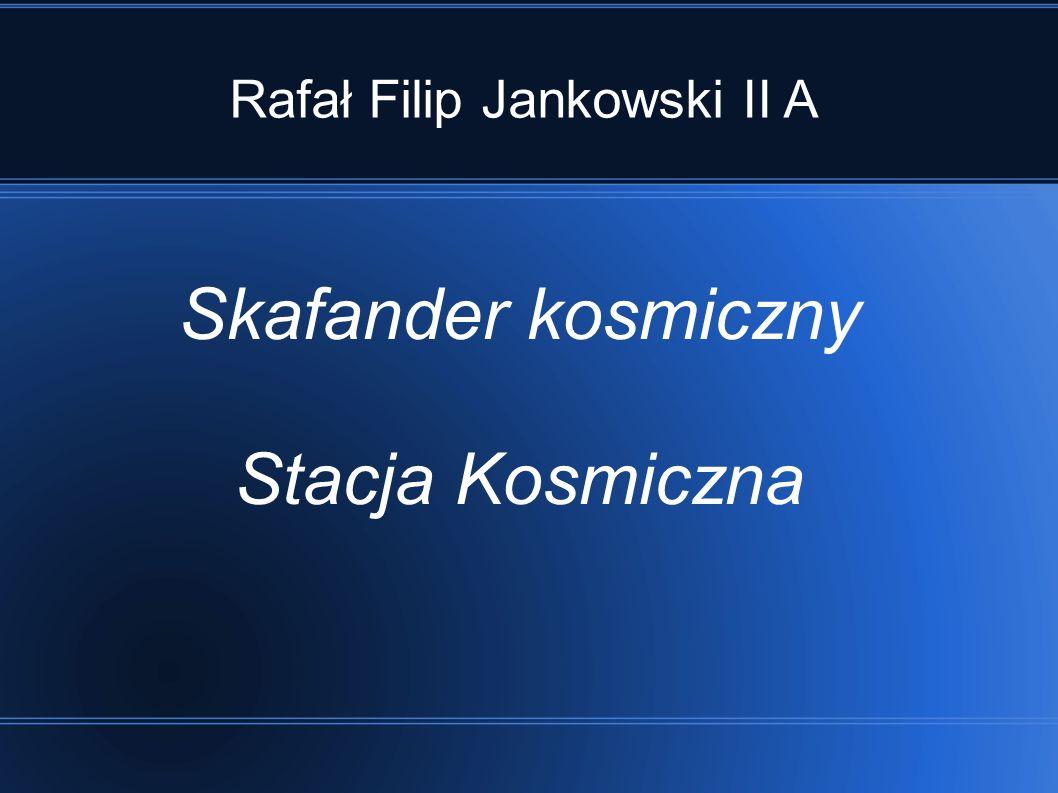 Rafał Filip Jankowski II A Skafander kosmiczny Stacja Kosmiczna