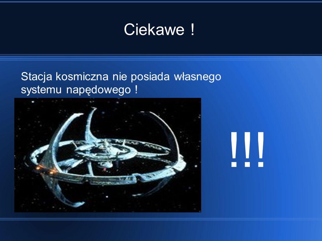 Ciekawe ! Stacja kosmiczna nie posiada własnego systemu napędowego ! !!!