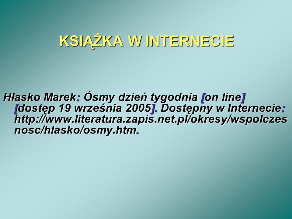KSIĄŻKA W INTERNECIE Hłasko Marek: Ósmy dzień tygodnia [on line] [dostęp 19 września 2005]. Dostępny w Internecie: http://www.literatura.zapis.net.pl/
