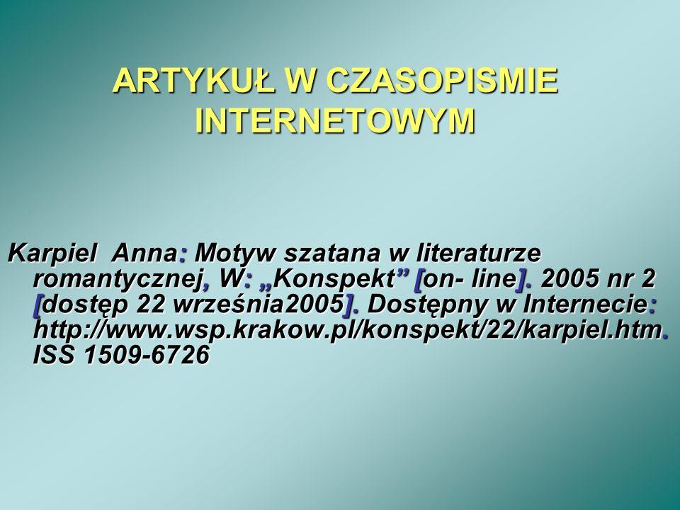 ARTYKUŁ W CZASOPISMIE INTERNETOWYM Karpiel Anna: Motyw szatana w literaturze romantycznej, W: Konspekt [on- line]. 2005 nr 2 [dostęp 22 września2005].