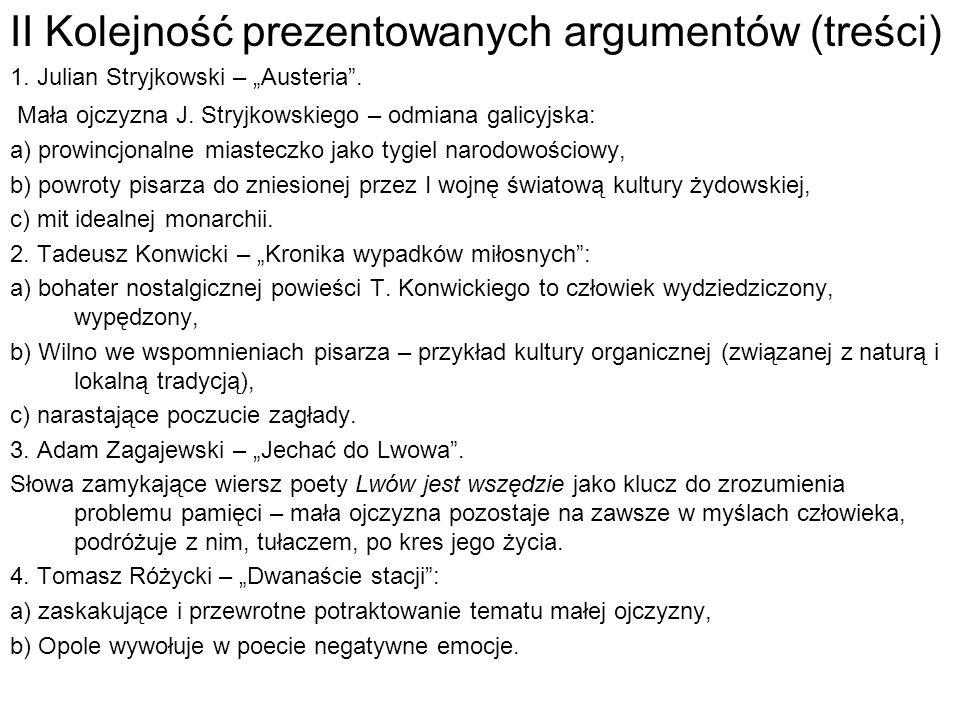 II Kolejność prezentowanych argumentów (treści) 1. Julian Stryjkowski – Austeria. Mała ojczyzna J. Stryjkowskiego – odmiana galicyjska: a) prowincjona
