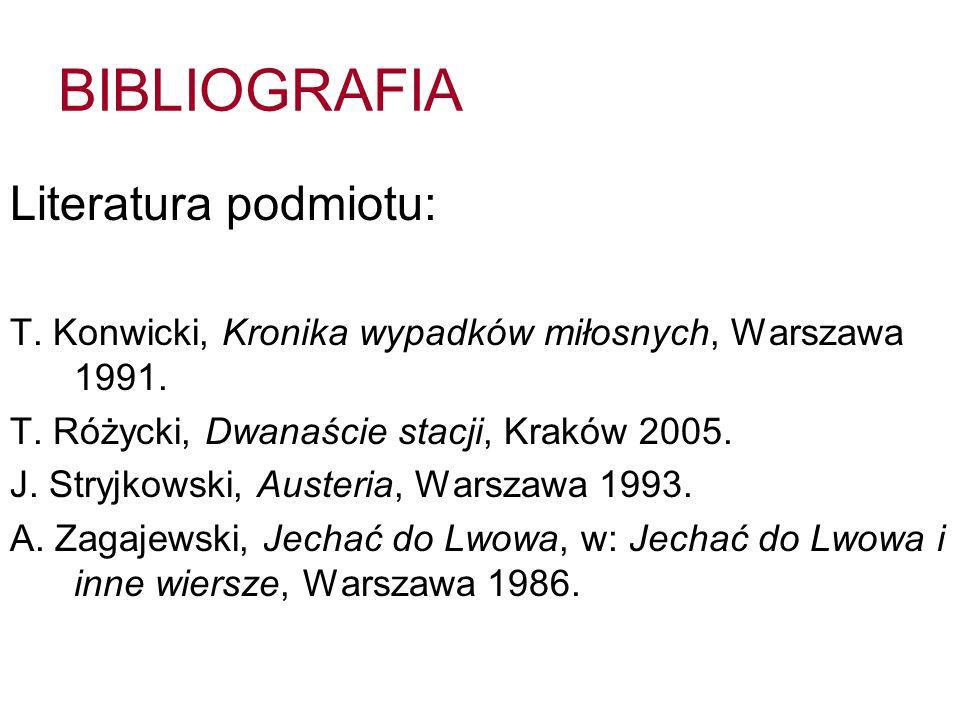 BIBLIOGRAFIA Literatura przedmiotu: A.Czabanowska-Wróbel, Historia samotności.