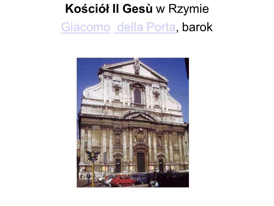 Kościół Il Gesù w Rzymie Giacomo della Porta, barok Giacomo della Porta