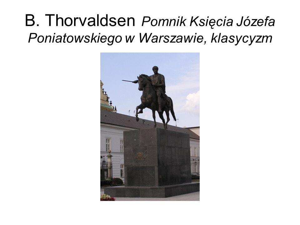 B. Thorvaldsen Pomnik Księcia Józefa Poniatowskiego w Warszawie, klasycyzm