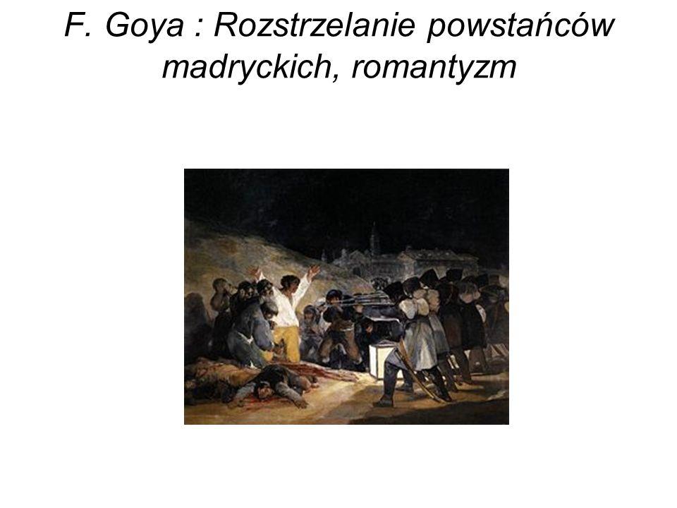 F. Goya : Rozstrzelanie powstańców madryckich, romantyzm