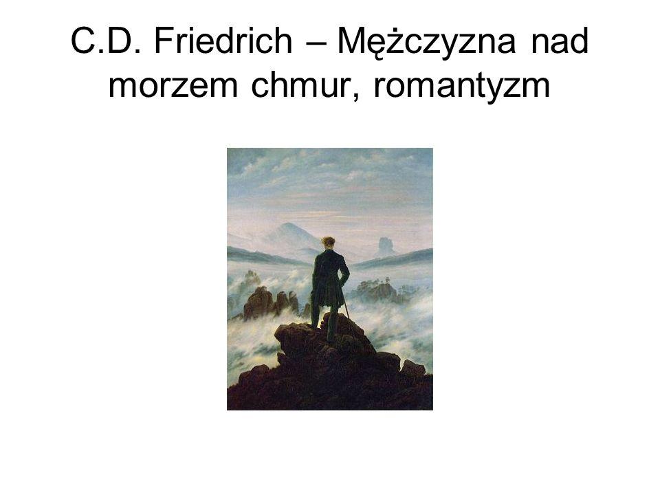 C.D. Friedrich – Mężczyzna nad morzem chmur, romantyzm