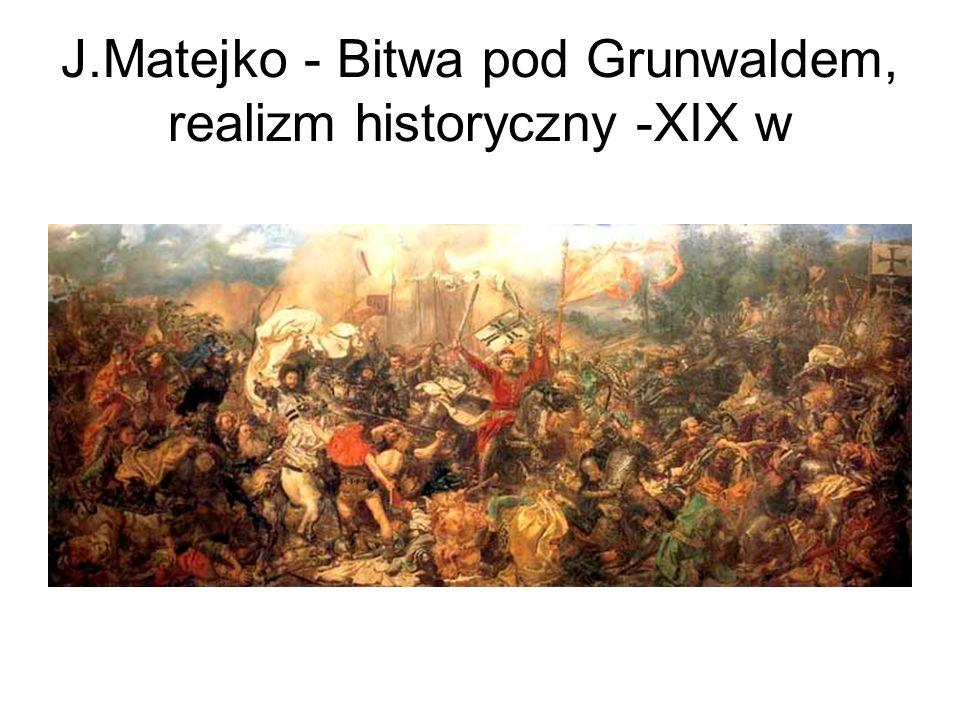 J.Matejko - Bitwa pod Grunwaldem, realizm historyczny -XIX w