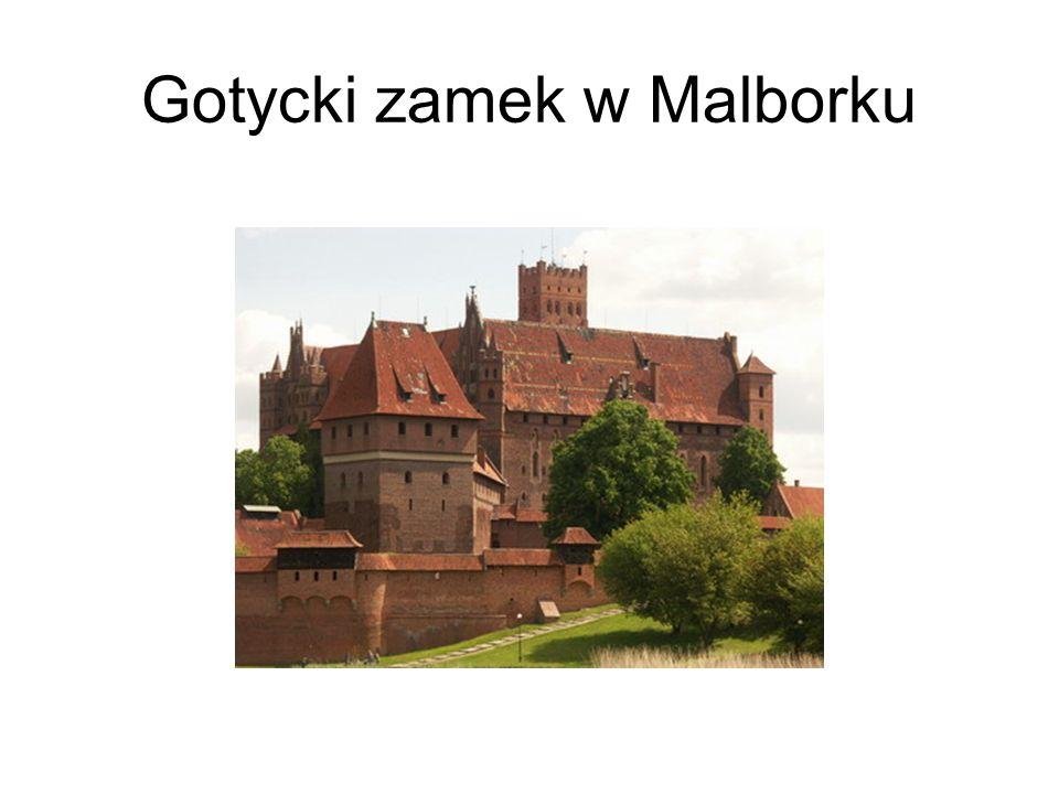 Gotycki zamek w Malborku