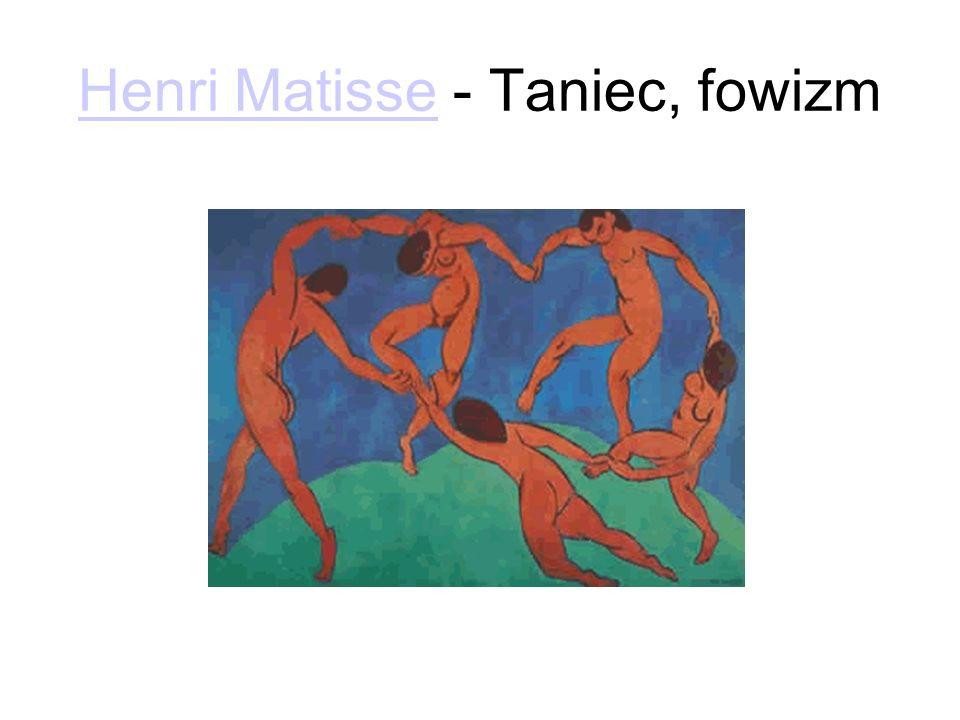 Henri MatisseHenri Matisse - Taniec, fowizm