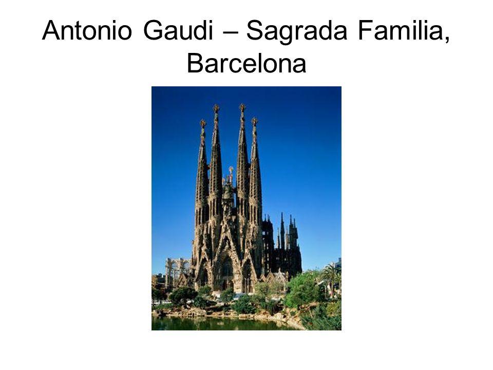 Antonio Gaudi – Sagrada Familia, Barcelona