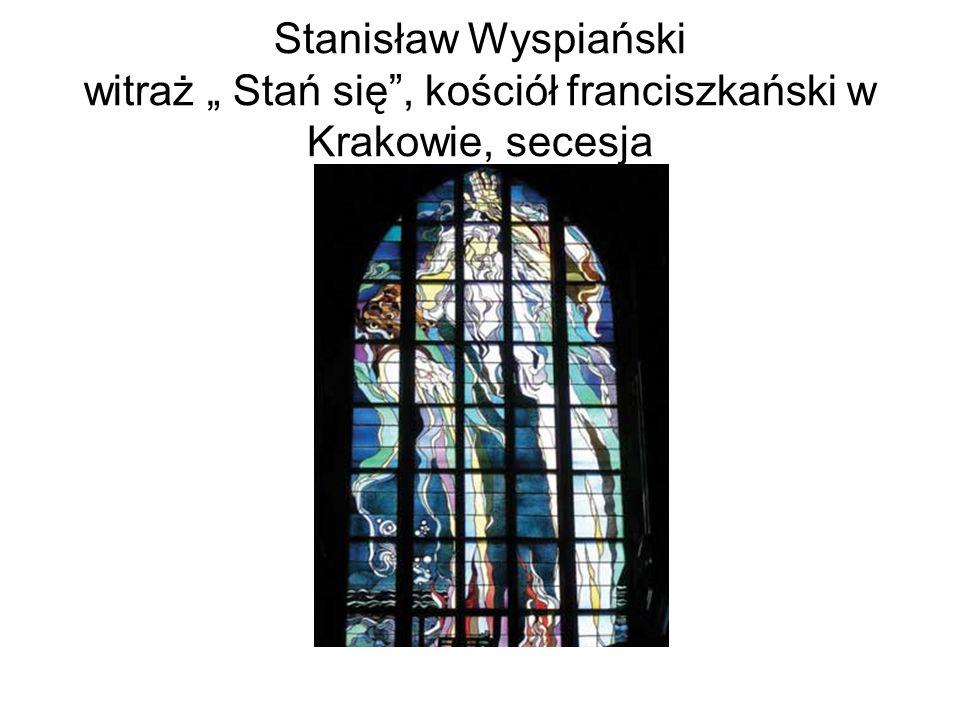 Stanisław Wyspiański witraż Stań się, kościół franciszkański w Krakowie, secesja