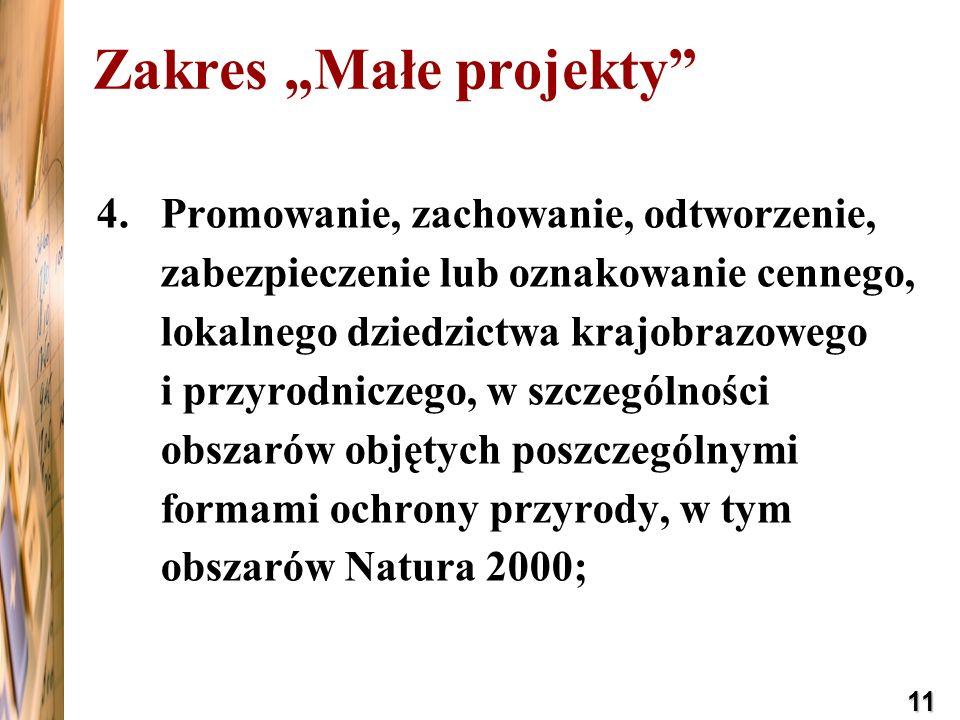 11 4.Promowanie, zachowanie, odtworzenie, zabezpieczenie lub oznakowanie cennego, lokalnego dziedzictwa krajobrazowego i przyrodniczego, w szczególnoś