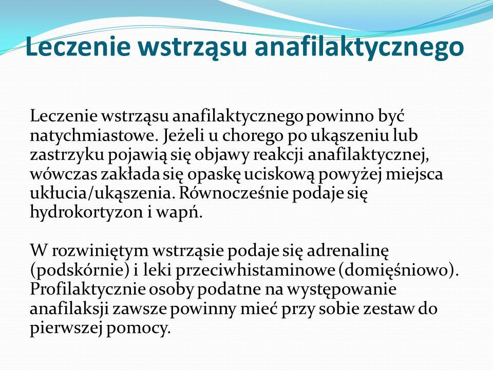 Leczenie wstrząsu anafilaktycznego Leczenie wstrząsu anafilaktycznego powinno być natychmiastowe.