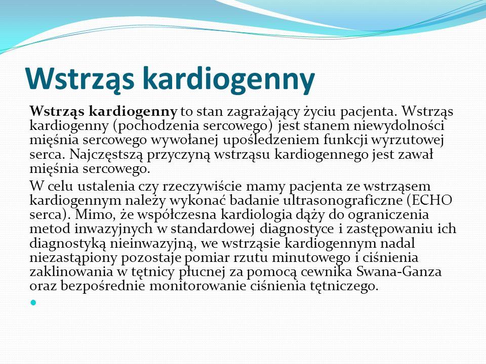 Objawy wstrząsu kardiogennego -Objawy, których obecność jest niezbędna do rozpoznania wstrząsu kardiogennego: -spadek skurczowego ciśnienia tętniczego poniżej 80 mmHg lub spadek o ponad 60 mmHg wartości wyjściowej utrzymujący się przez ponad pół godziny; -diureza godzinowa na poziomie poniżej 20ml; -zaburzenia świadomości; -spadek indeksu pojemności wyrzutowej poniżej 2l na metr kw/min.