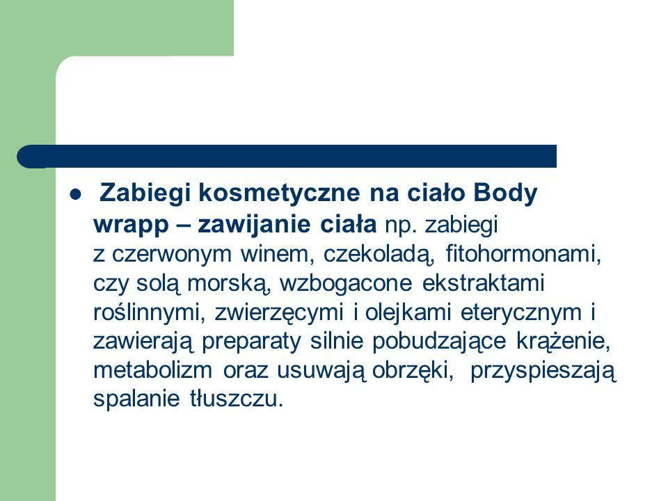 Zabiegi kosmetyczne na ciało Body wrapp – zawijanie ciała np. zabiegi z czerwonym winem, czekoladą, fitohormonami, czy solą morską, wzbogacone ekstrak
