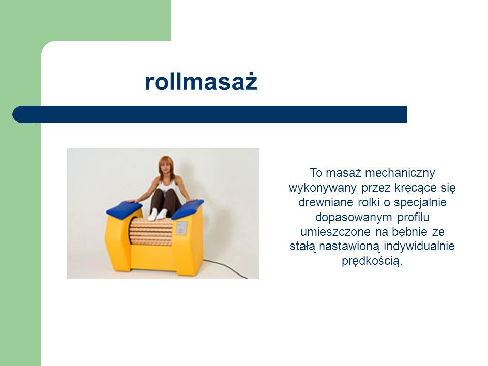 rollmasaż To masaż mechaniczny wykonywany przez kręcące się drewniane rolki o specjalnie dopasowanym profilu umieszczone na bębnie ze stałą nastawioną